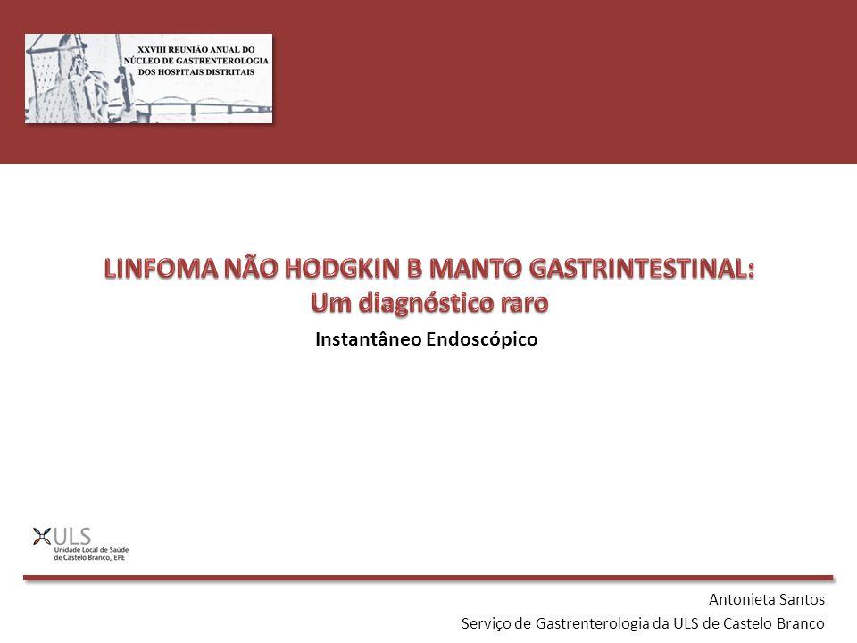 LINFOMA NÃO HODGKIN B MANTO GASTRINTESTINAL: Um diagnóstico raro