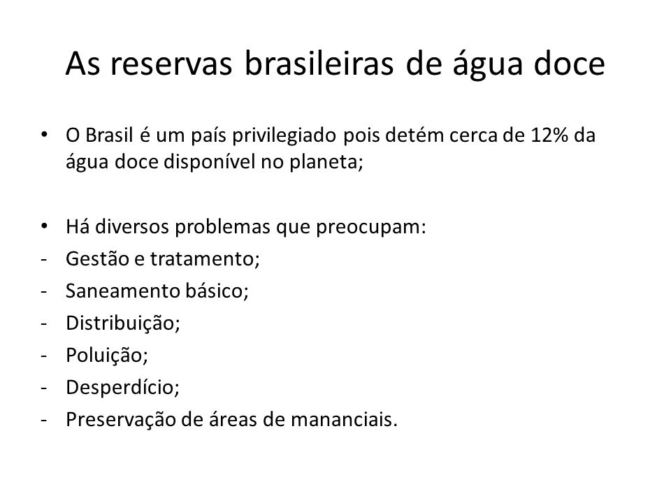 As reservas brasileiras de água doce