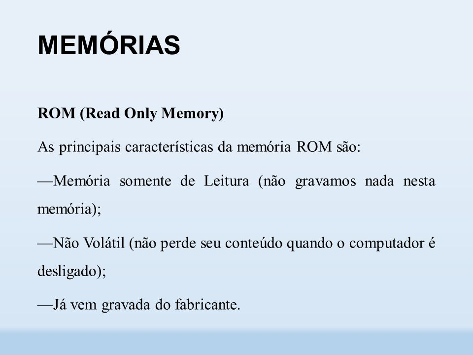 MEMÓRIAS ROM (Read Only Memory)