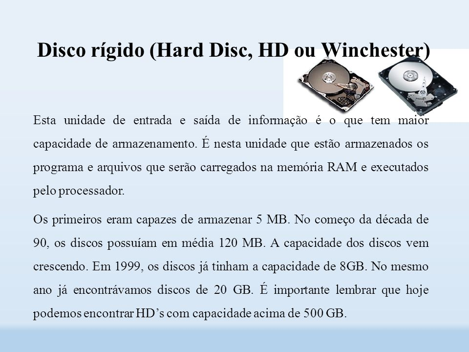 Disco rígido (Hard Disc, HD ou Winchester)