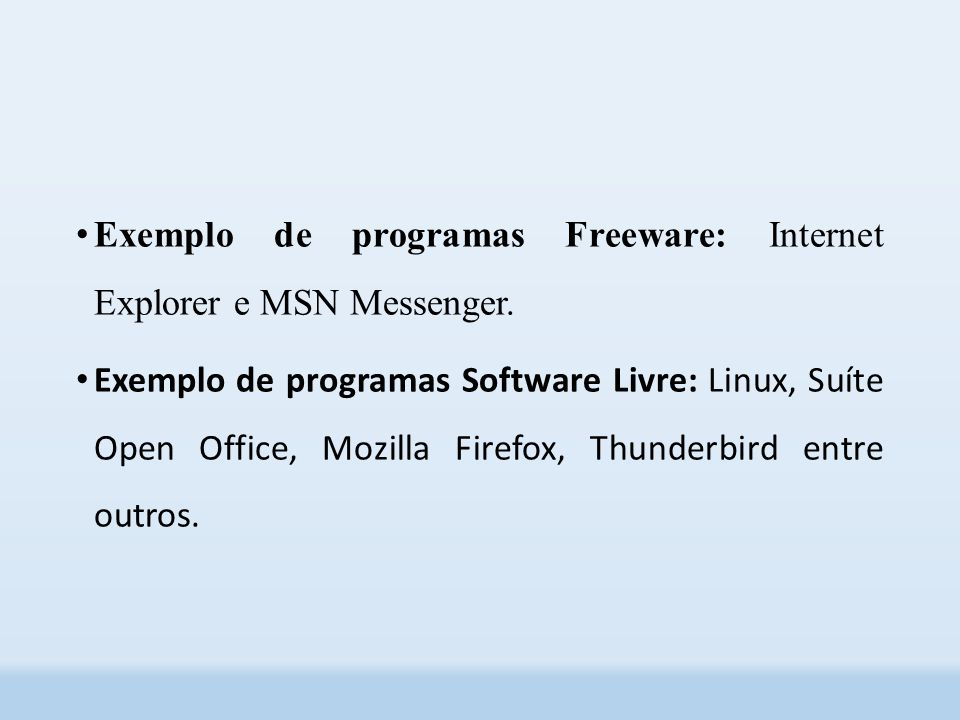 Exemplo de programas Freeware: Internet Explorer e MSN Messenger.