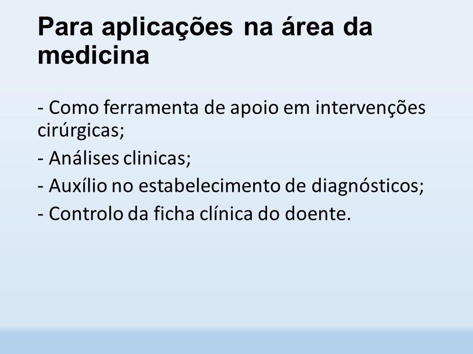 Para aplicações na área da medicina