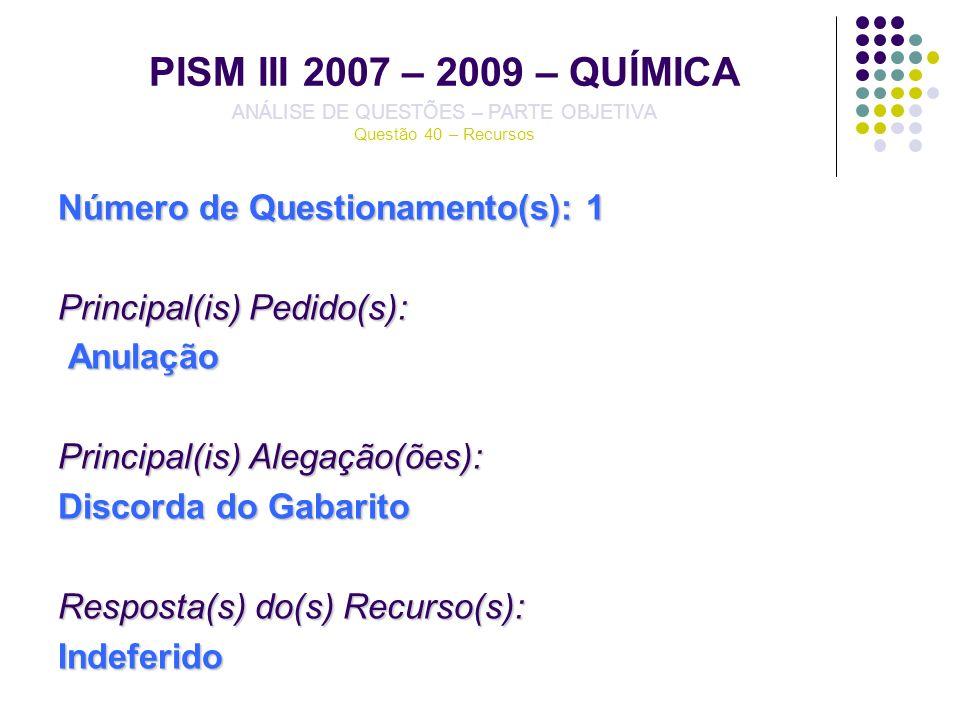PISM III 2007 – 2009 – QUÍMICA ANÁLISE DE QUESTÕES – PARTE OBJETIVA Questão 40 – Recursos