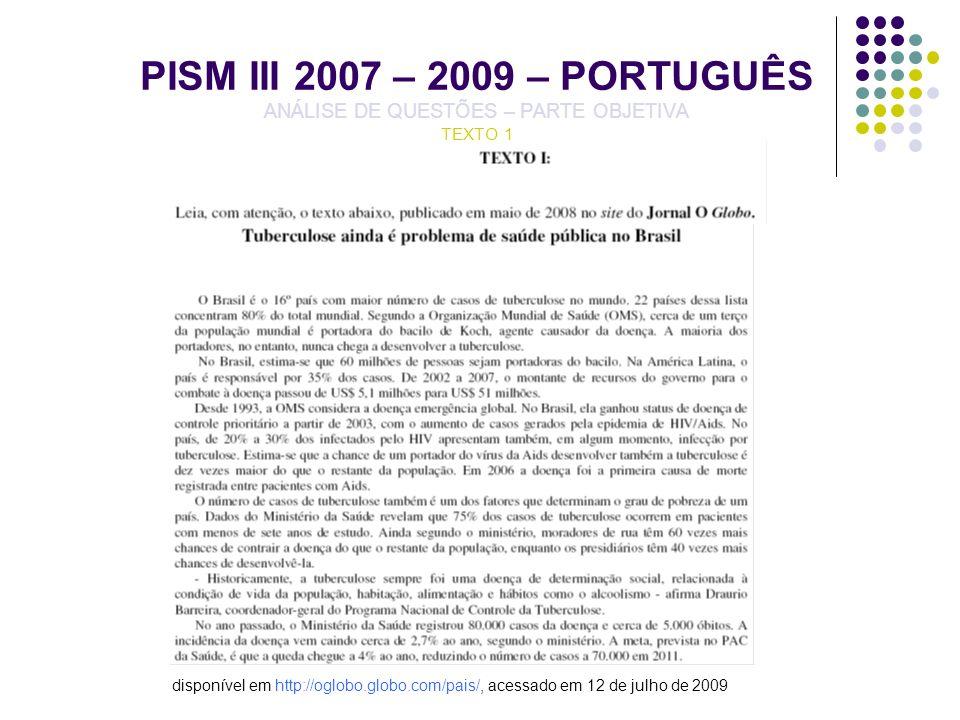 PISM III 2007 – 2009 – PORTUGUÊS ANÁLISE DE QUESTÕES – PARTE OBJETIVA TEXTO 1