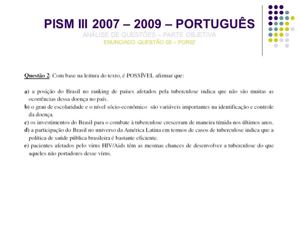 PISM III 2007 – 2009 – PORTUGUÊS ANÁLISE DE QUESTÕES – PARTE OBJETIVA ENUNCIADO QUESTÃO 02 – POR02
