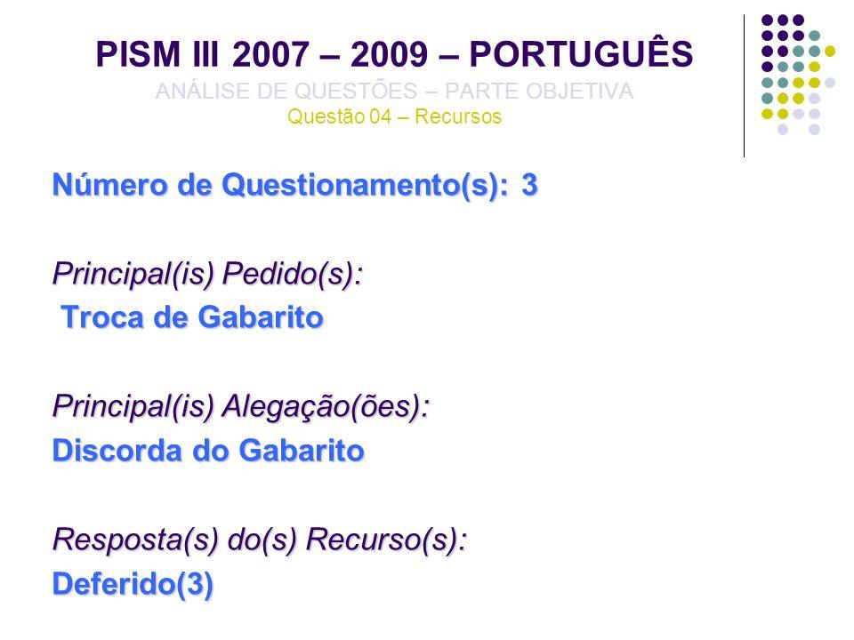 PISM III 2007 – 2009 – PORTUGUÊS ANÁLISE DE QUESTÕES – PARTE OBJETIVA Questão 04 – Recursos