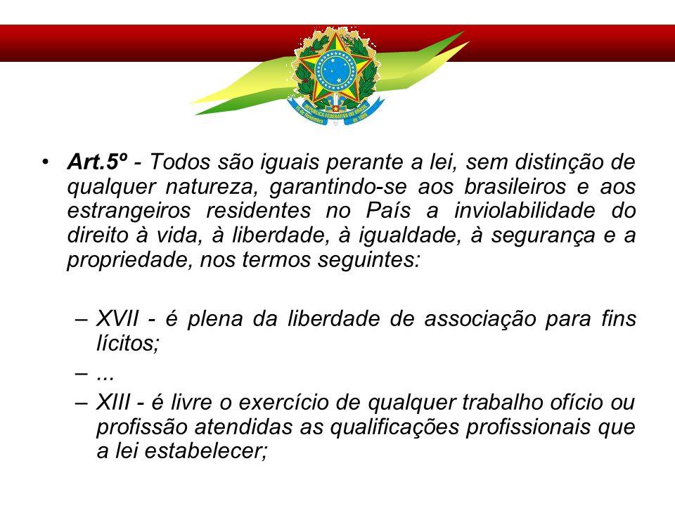 Art.5º - Todos são iguais perante a lei, sem distinção de qualquer natureza, garantindo-se aos brasileiros e aos estrangeiros residentes no País a inviolabilidade do direito à vida, à liberdade, à igualdade, à segurança e a propriedade, nos termos seguintes: