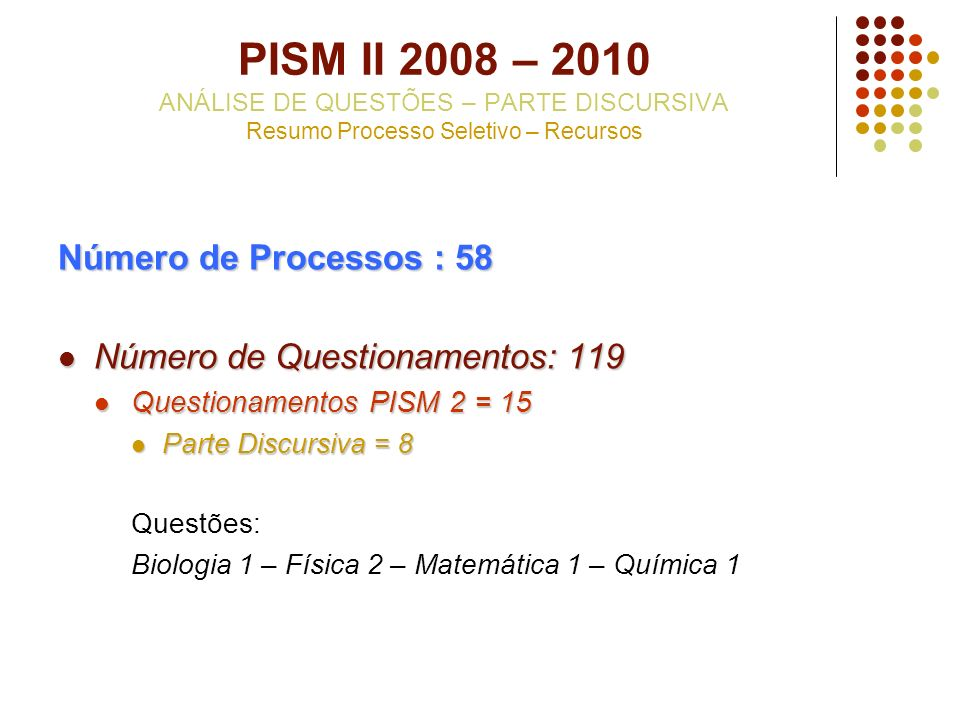 PISM II 2008 – 2010 ANÁLISE DE QUESTÕES – PARTE DISCURSIVA Resumo Processo Seletivo – Recursos