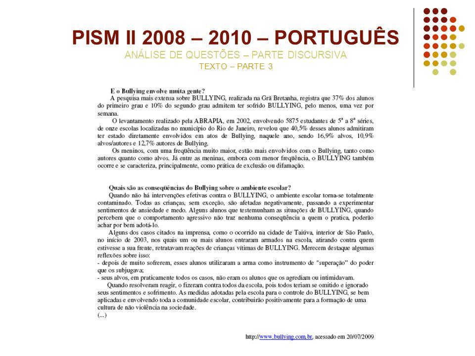 PISM II 2008 – 2010 – PORTUGUÊS ANÁLISE DE QUESTÕES – PARTE DISCURSIVA TEXTO – PARTE 3