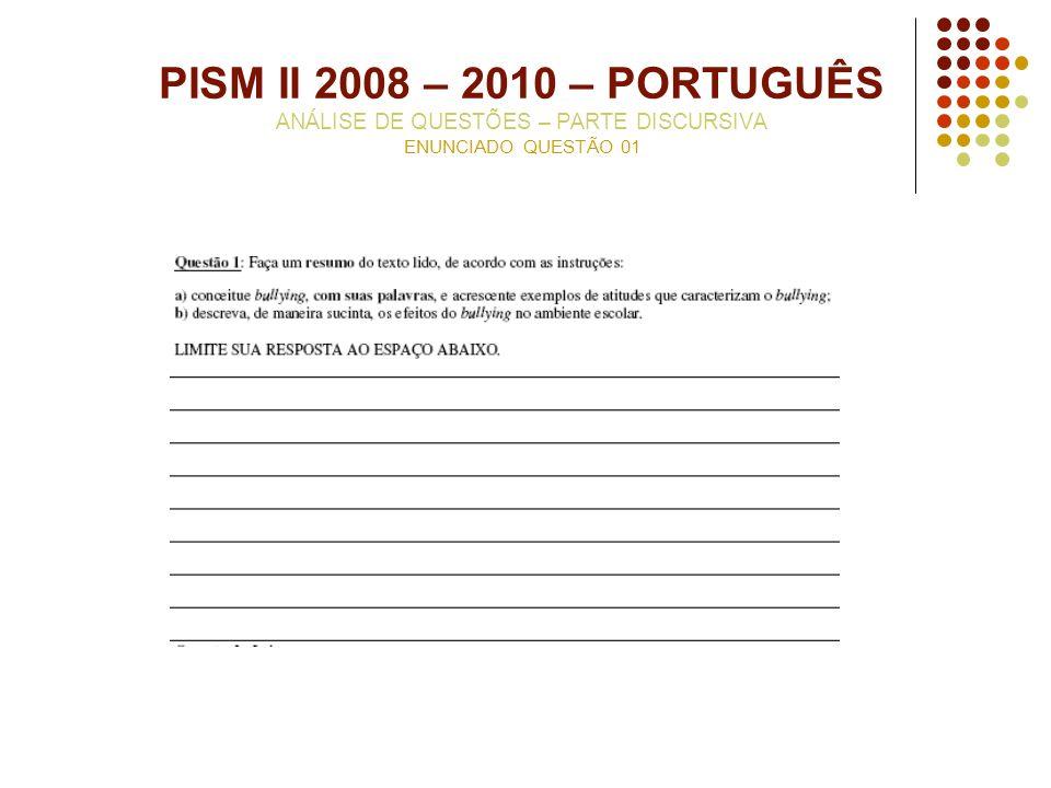 PISM II 2008 – 2010 – PORTUGUÊS ANÁLISE DE QUESTÕES – PARTE DISCURSIVA ENUNCIADO QUESTÃO 01