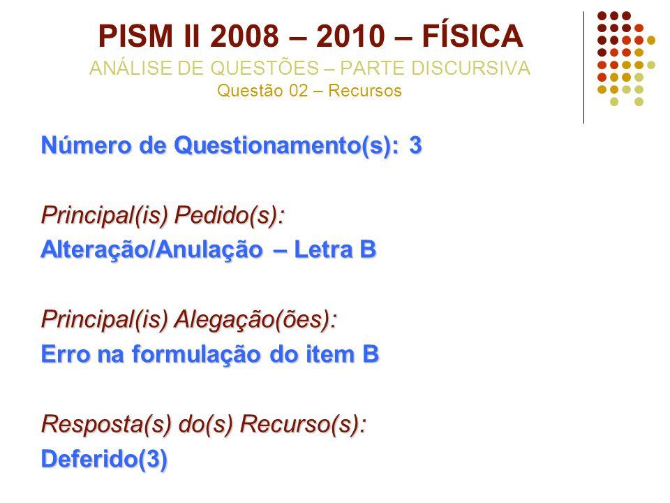 PISM II 2008 – 2010 – FÍSICA ANÁLISE DE QUESTÕES – PARTE DISCURSIVA Questão 02 – Recursos