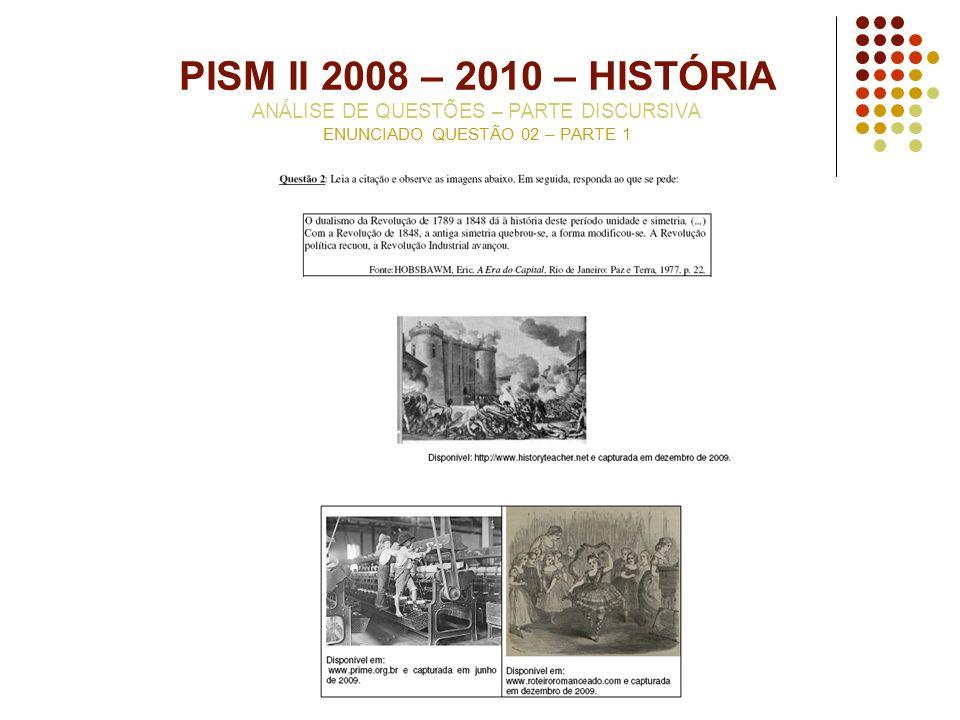 PISM II 2008 – 2010 – HISTÓRIA ANÁLISE DE QUESTÕES – PARTE DISCURSIVA ENUNCIADO QUESTÃO 02 – PARTE 1