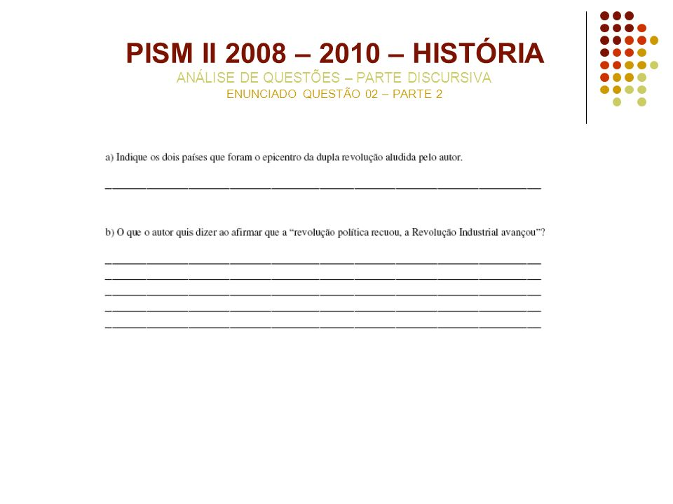 PISM II 2008 – 2010 – HISTÓRIA ANÁLISE DE QUESTÕES – PARTE DISCURSIVA ENUNCIADO QUESTÃO 02 – PARTE 2