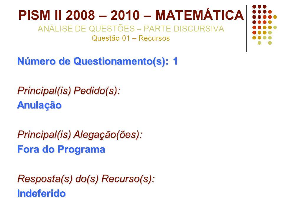 PISM II 2008 – 2010 – MATEMÁTICA ANÁLISE DE QUESTÕES – PARTE DISCURSIVA Questão 01 – Recursos