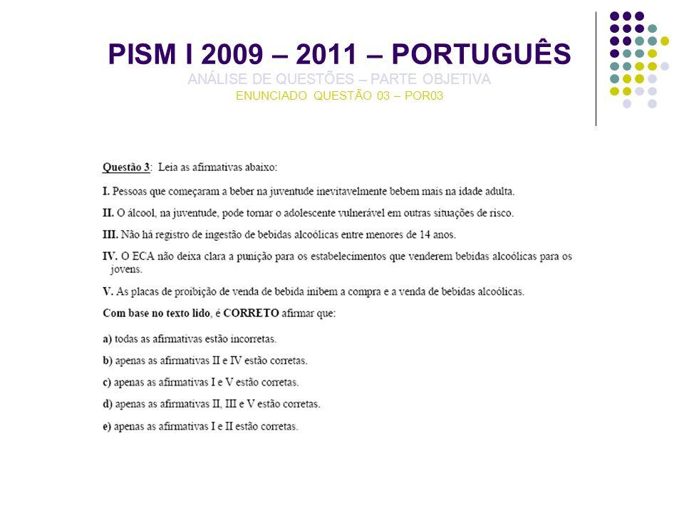 PISM I 2009 – 2011 – PORTUGUÊS ANÁLISE DE QUESTÕES – PARTE OBJETIVA ENUNCIADO QUESTÃO 03 – POR03