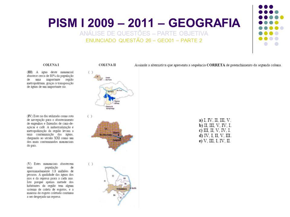 PISM I 2009 – 2011 – GEOGRAFIA ANÁLISE DE QUESTÕES – PARTE OBJETIVA ENUNCIADO QUESTÃO 26 – GEO01 – PARTE 2