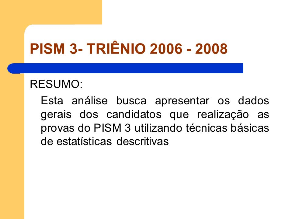PISM 3- TRIÊNIO 2006 - 2008 RESUMO: