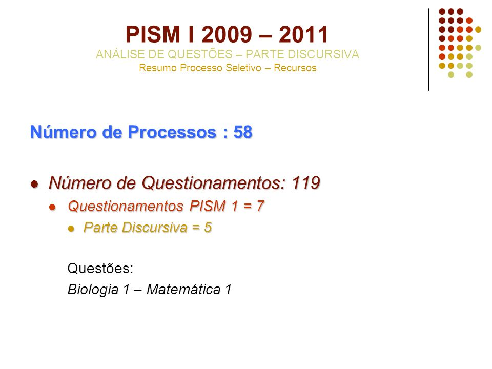 PISM I 2009 – 2011 ANÁLISE DE QUESTÕES – PARTE DISCURSIVA Resumo Processo Seletivo – Recursos