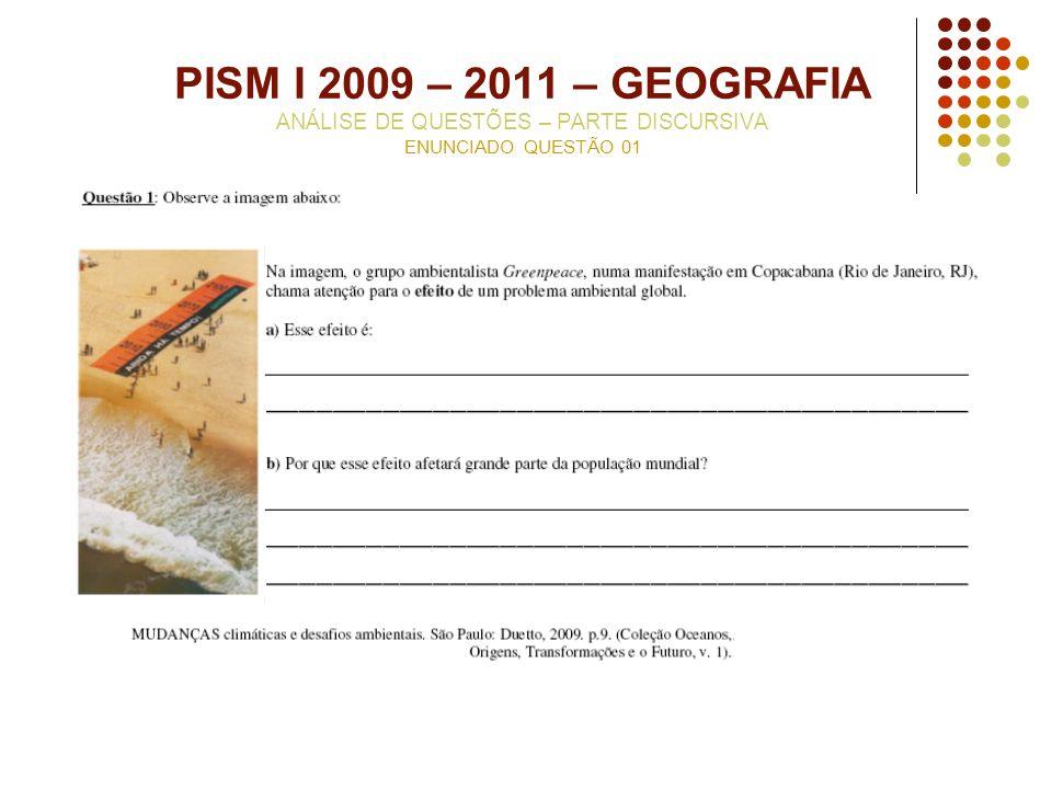 PISM I 2009 – 2011 – GEOGRAFIA ANÁLISE DE QUESTÕES – PARTE DISCURSIVA ENUNCIADO QUESTÃO 01