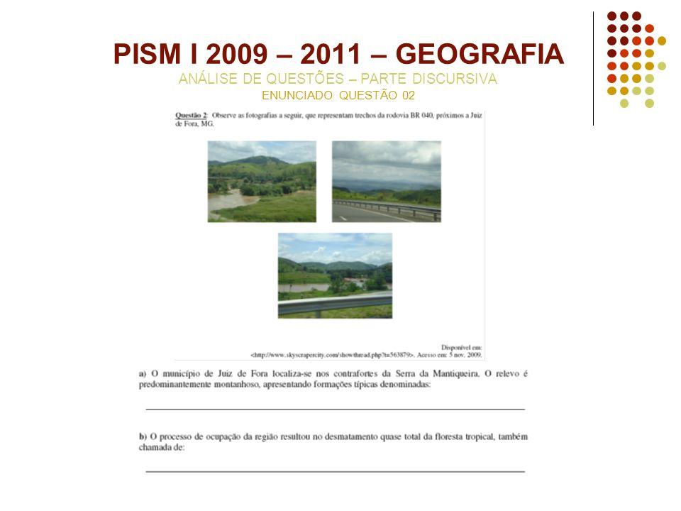 PISM I 2009 – 2011 – GEOGRAFIA ANÁLISE DE QUESTÕES – PARTE DISCURSIVA ENUNCIADO QUESTÃO 02