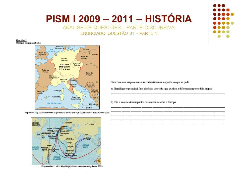 PISM I 2009 – 2011 – HISTÓRIA ANÁLISE DE QUESTÕES – PARTE DISCURSIVA ENUNCIADO QUESTÃO 01 – PARTE 1