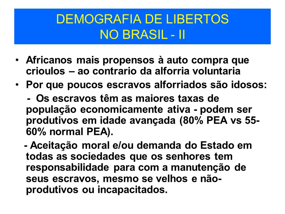 DEMOGRAFIA DE LIBERTOS NO BRASIL - II