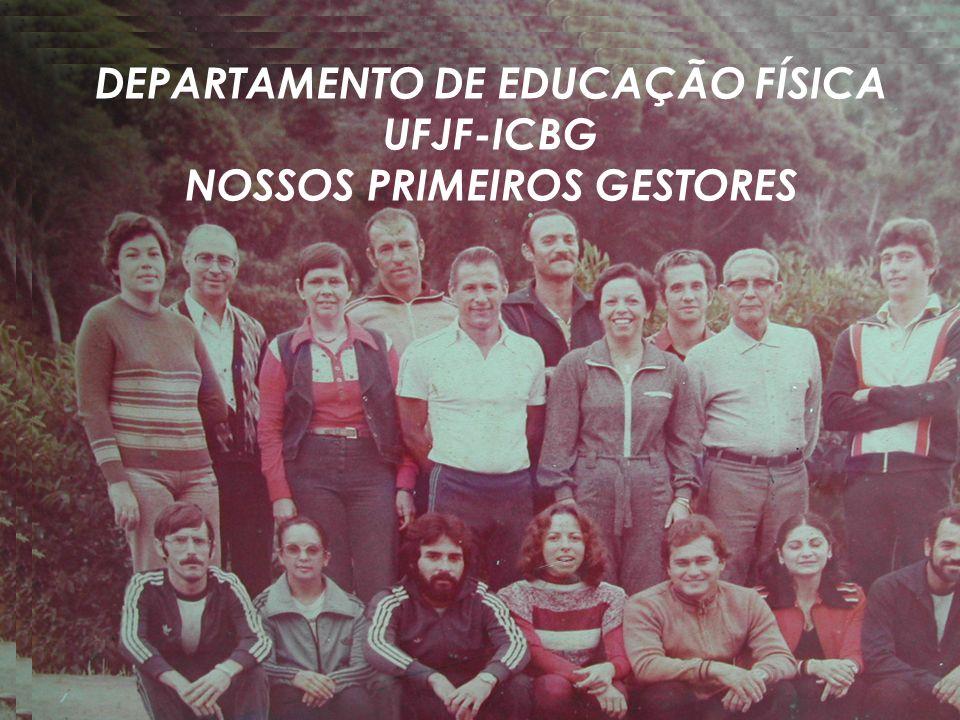 DEPARTAMENTO DE EDUCAÇÃO FÍSICA NOSSOS PRIMEIROS GESTORES