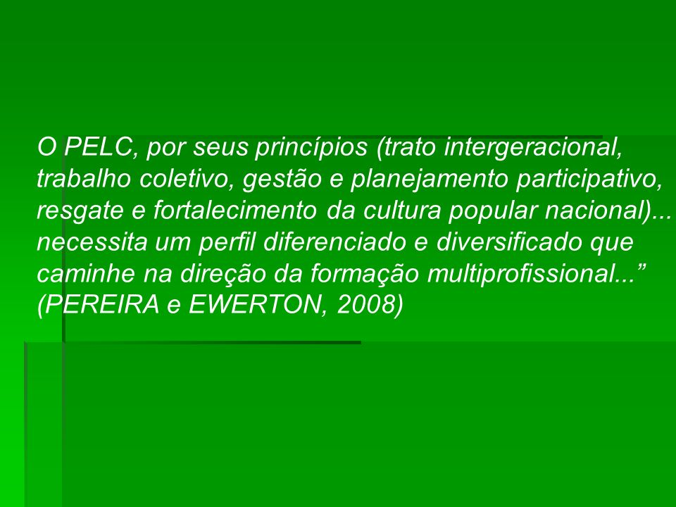 O PELC, por seus princípios (trato intergeracional,