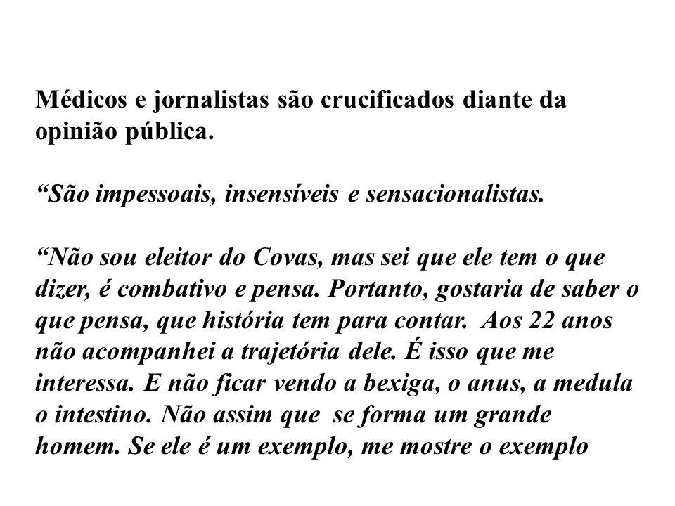 Médicos e jornalistas são crucificados diante da opinião pública.
