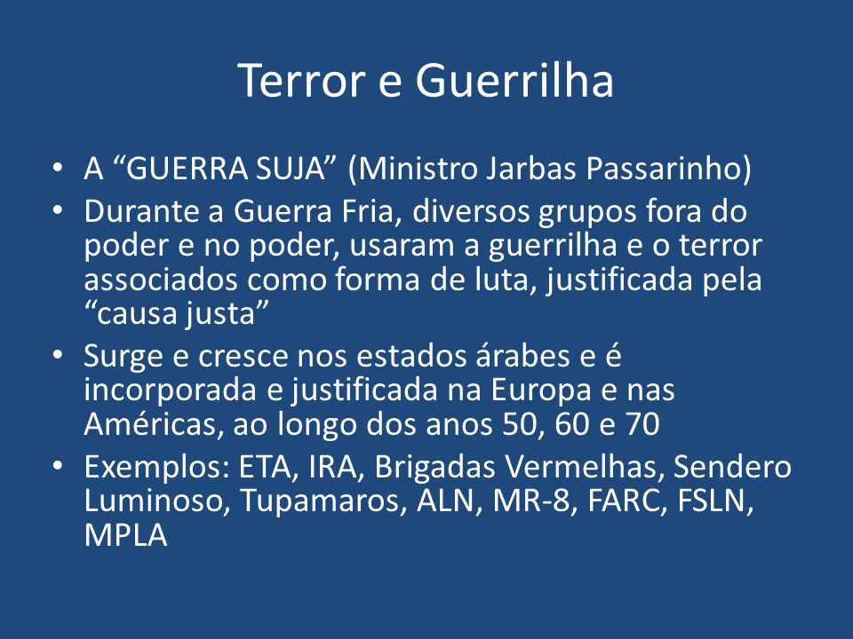 Terror e Guerrilha A GUERRA SUJA (Ministro Jarbas Passarinho)