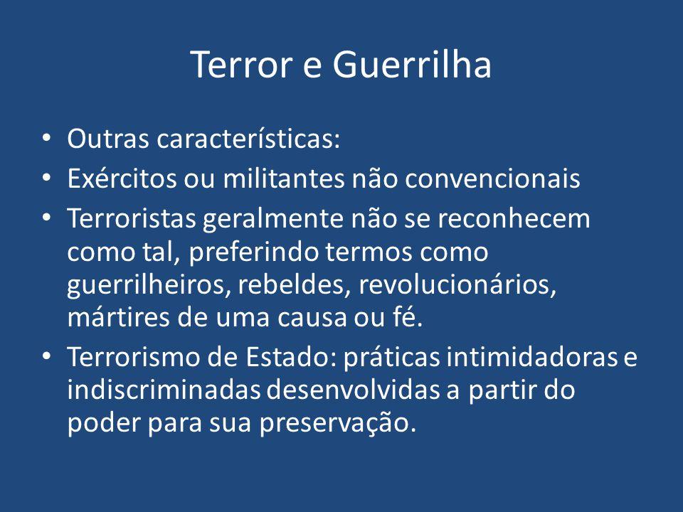 Terror e Guerrilha Outras características: