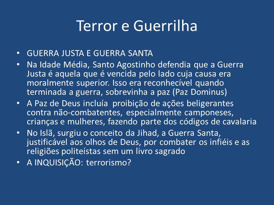 Terror e Guerrilha GUERRA JUSTA E GUERRA SANTA
