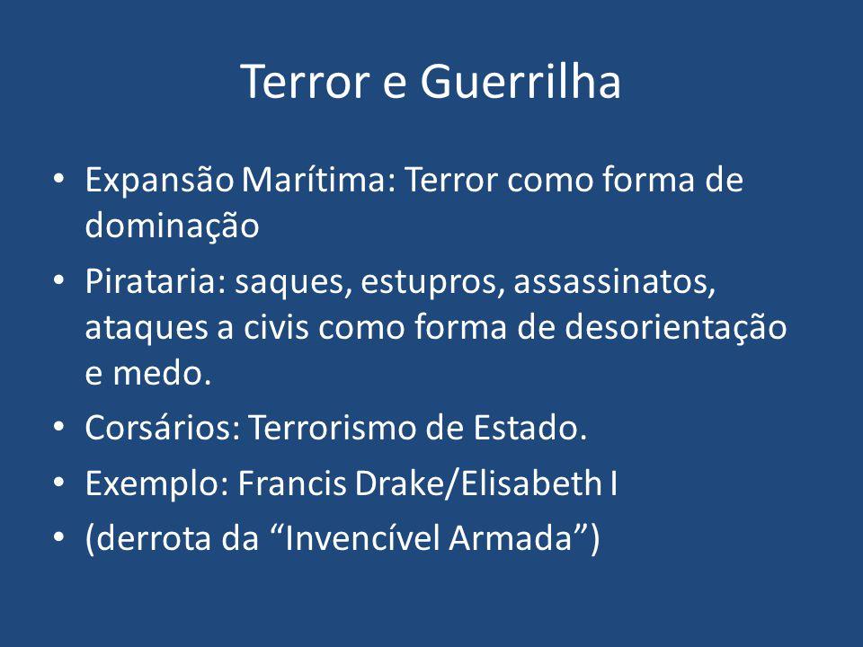 Terror e Guerrilha Expansão Marítima: Terror como forma de dominação