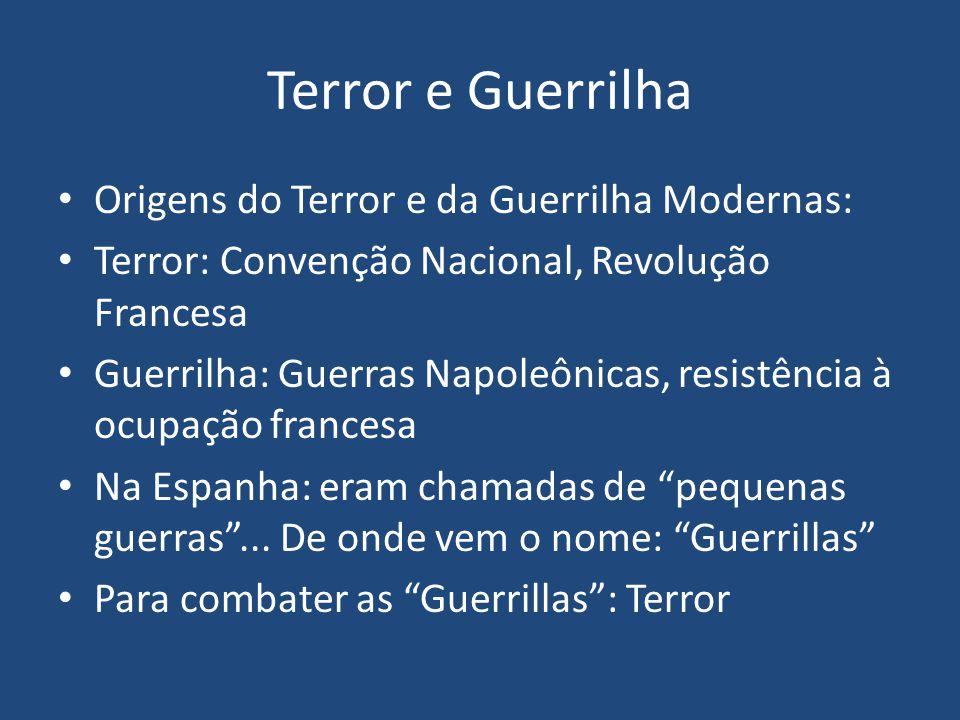 Terror e Guerrilha Origens do Terror e da Guerrilha Modernas: