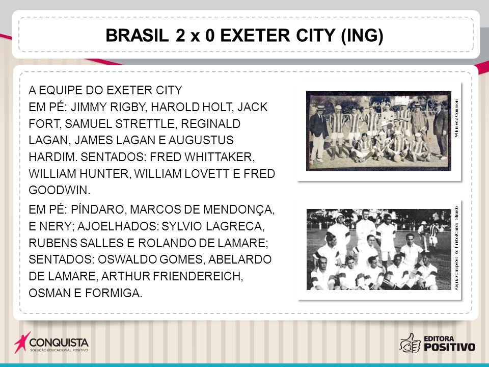 BRASIL 2 x 0 EXETER CITY (ING)