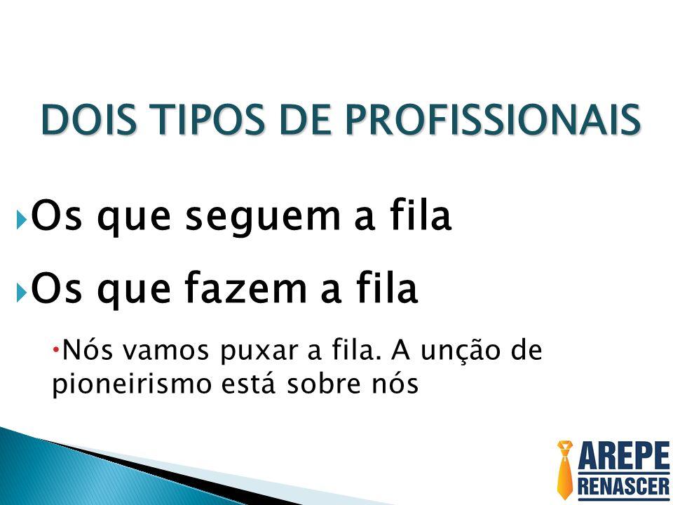DOIS TIPOS DE PROFISSIONAIS