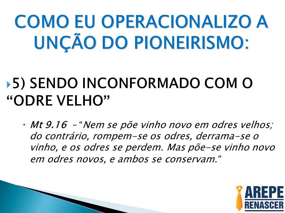 COMO EU OPERACIONALIZO A UNÇÃO DO PIONEIRISMO: