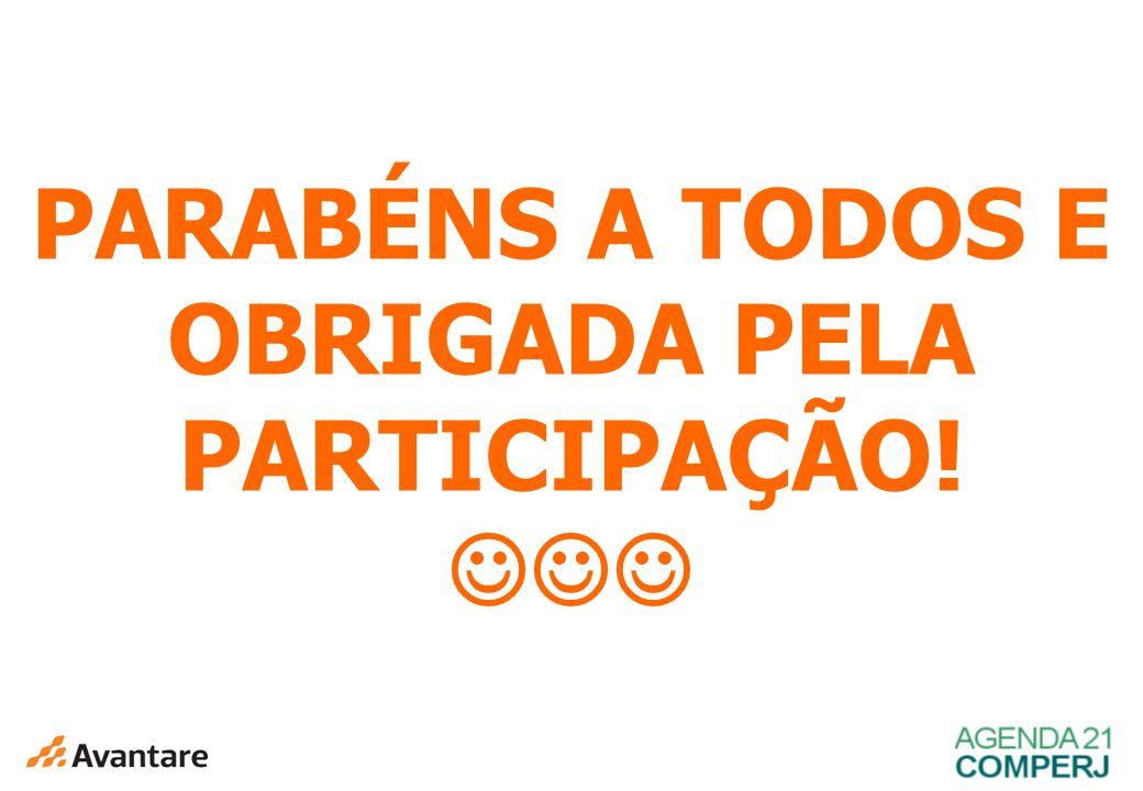 PARABÉNS A TODOS E OBRIGADA PELA PARTICIPAÇÃO!