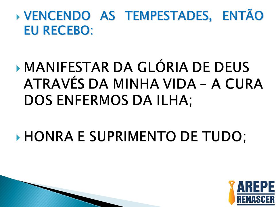 HONRA E SUPRIMENTO DE TUDO;