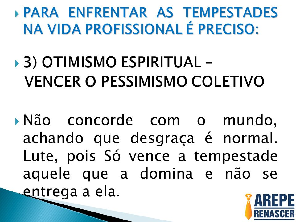 3) OTIMISMO ESPIRITUAL – VENCER O PESSIMISMO COLETIVO