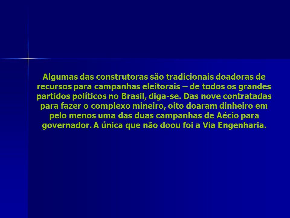 Algumas das construtoras são tradicionais doadoras de recursos para campanhas eleitorais – de todos os grandes partidos políticos no Brasil, diga-se.