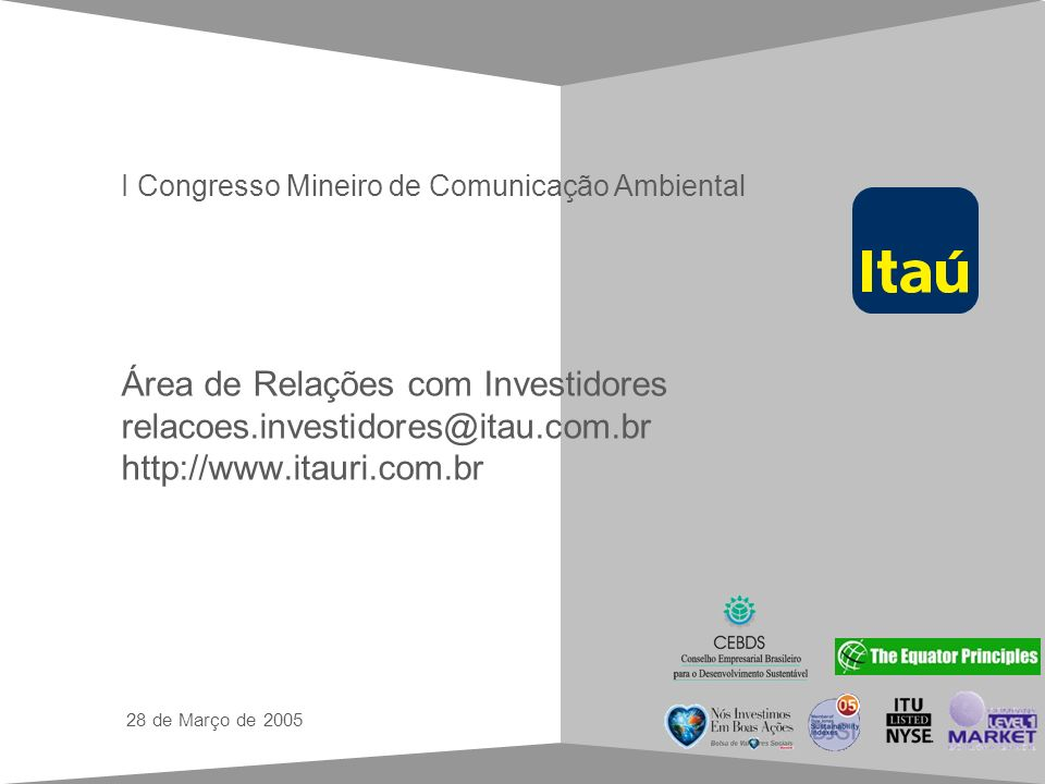 Área de Relações com Investidores relacoes.investidores@itau.com.br