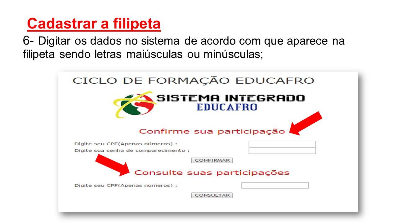 Cadastrar a filipeta 6- Digitar os dados no sistema de acordo com que aparece na filipeta sendo letras maiúsculas ou minúsculas;