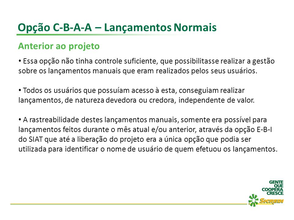 Opção C-B-A-A – Lançamentos Normais