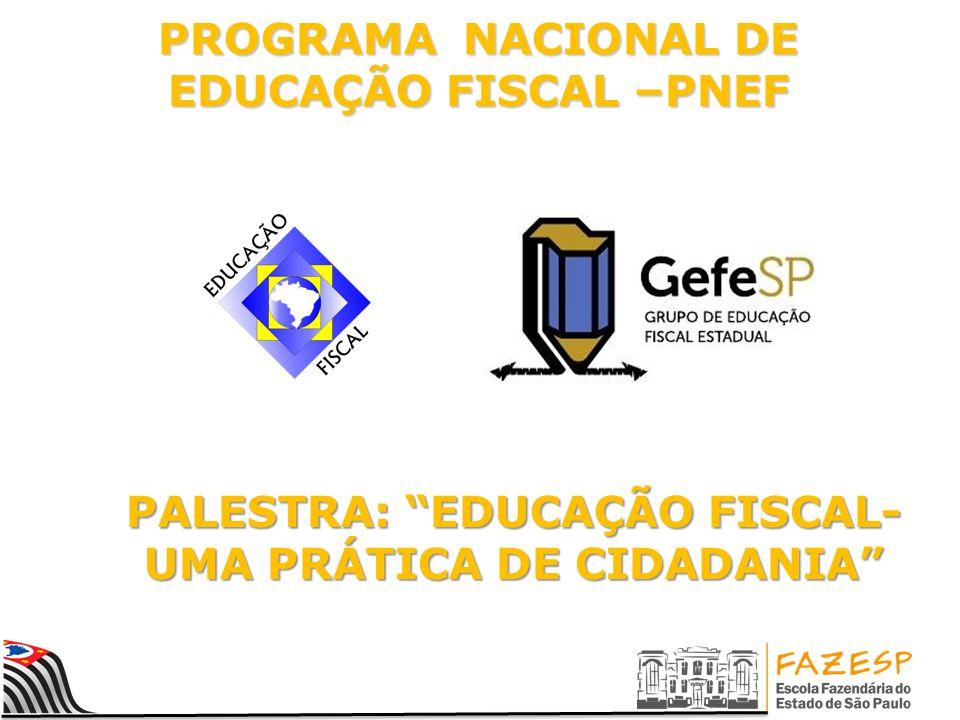 PROGRAMA NACIONAL DE EDUCAÇÃO FISCAL –PNEF