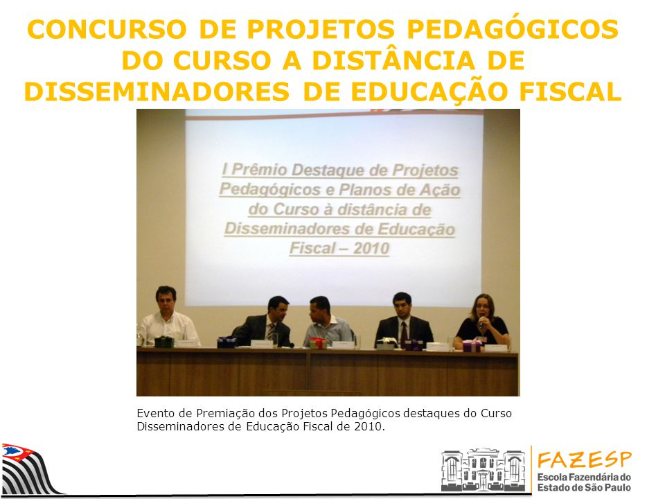CONCURSO DE PROJETOS PEDAGÓGICOS DO CURSO A DISTÂNCIA DE DISSEMINADORES DE EDUCAÇÃO FISCAL