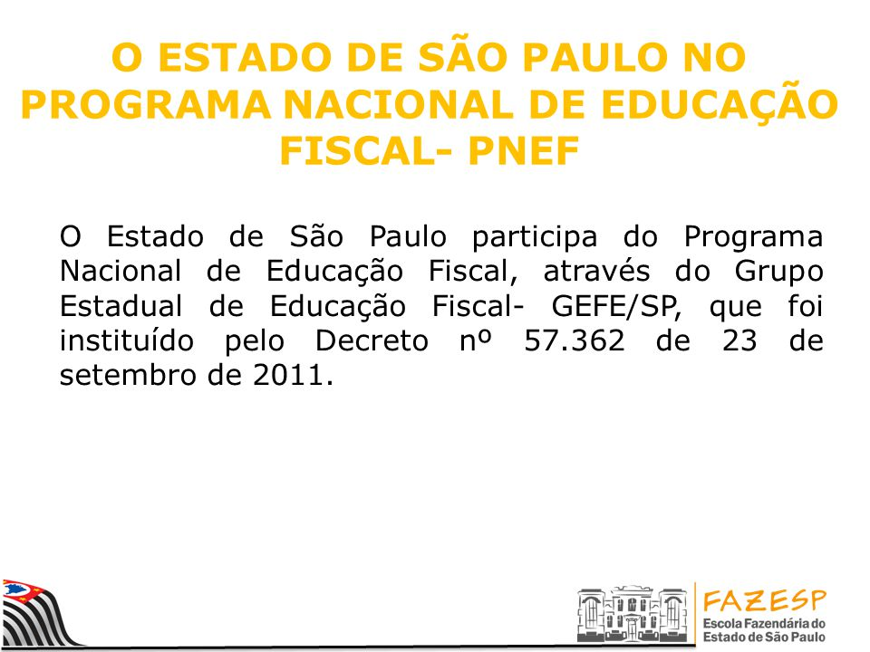 O ESTADO DE SÃO PAULO NO PROGRAMA NACIONAL DE EDUCAÇÃO FISCAL- PNEF