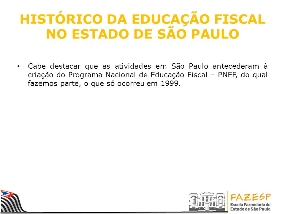 HISTÓRICO DA EDUCAÇÃO FISCAL NO ESTADO DE SÃO PAULO