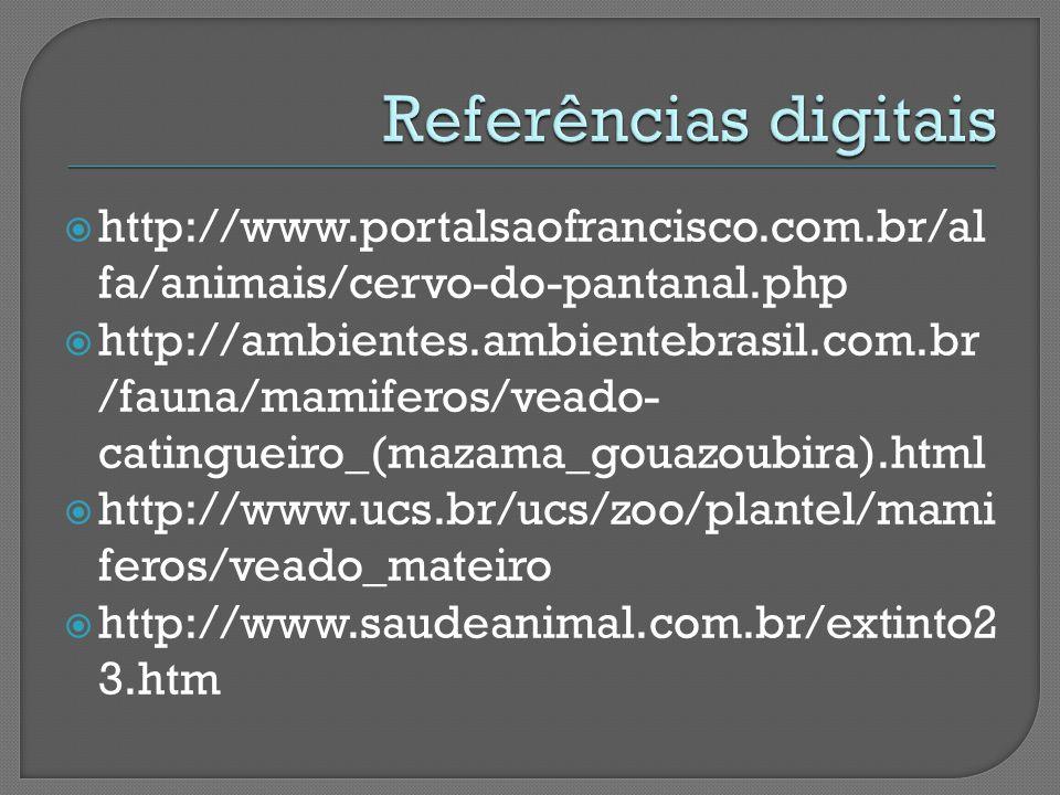 Referências digitais http://www.portalsaofrancisco.com.br/alfa/animais/cervo-do-pantanal.php.