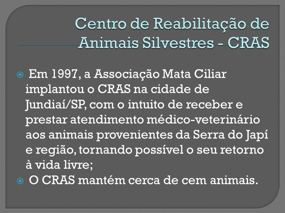 Centro de Reabilitação de Animais Silvestres - CRAS